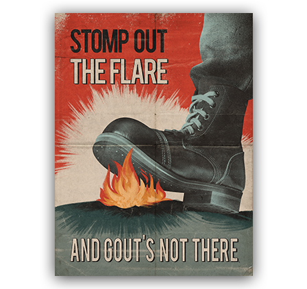 Stomp out the flare and gout's not there